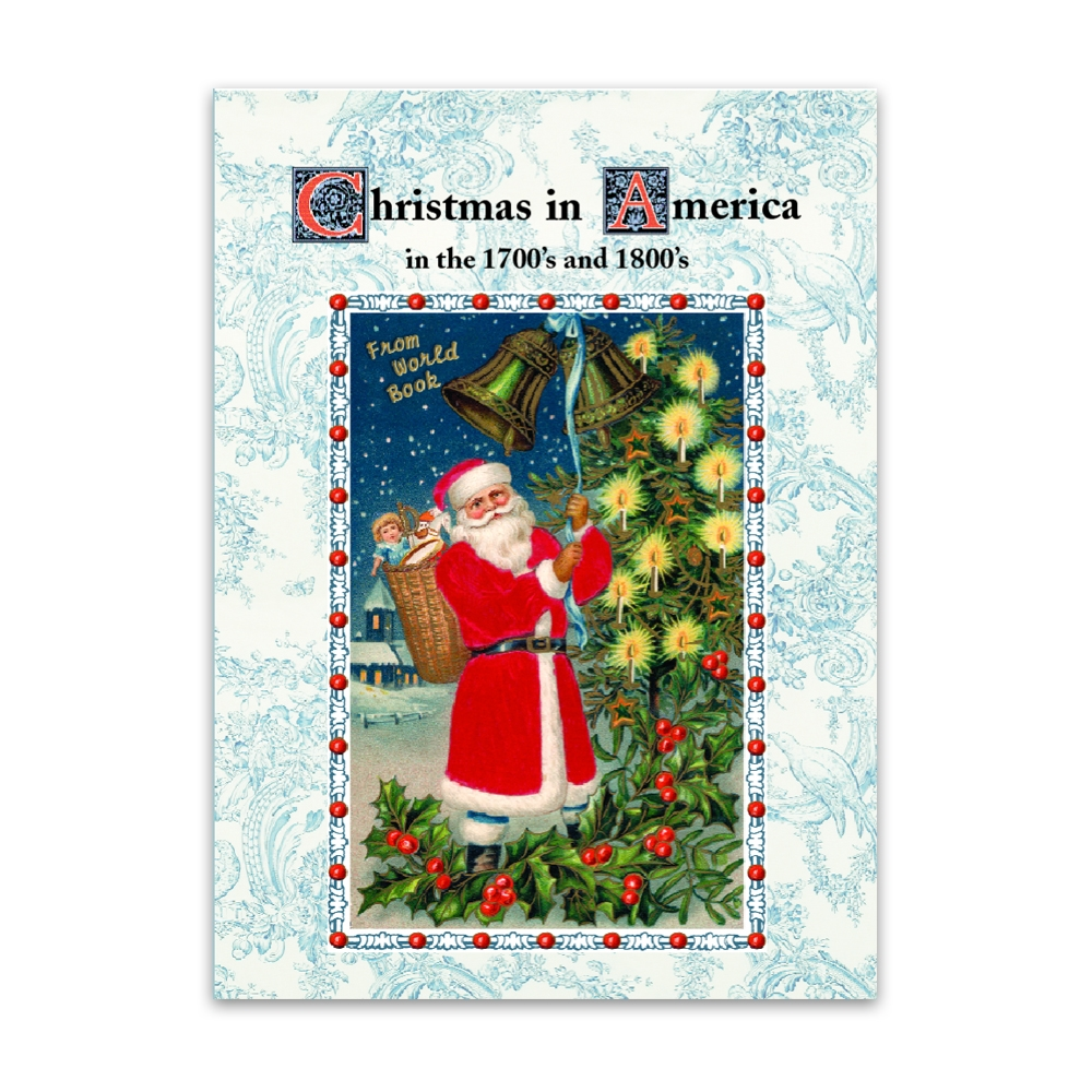 Christmas in America in the 1700's and 1800's